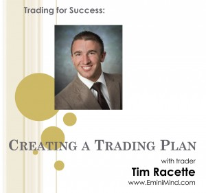 Creating a Trading Plan by Tim Racette